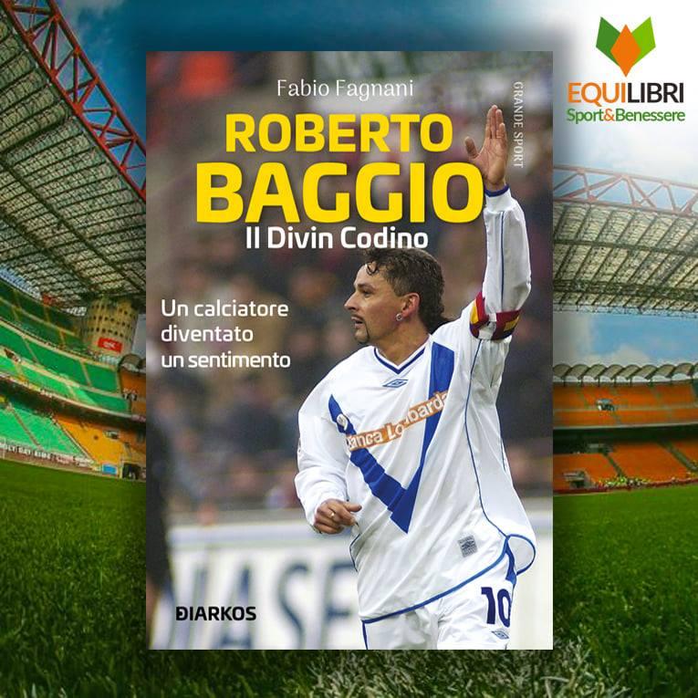 EquiLibri, al via oggi la rassegna rilanciata anche da Mondadori: Fabio Fagnani presenta il suo libro su Baggio