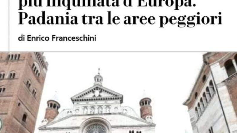 Cremona e provincia tra le zone più inquinate d'Europa. E l'ex parlamentare Franco Bordo lancia l'allarme. Quindi Alex Corlazzoli tutti i torti non aveva