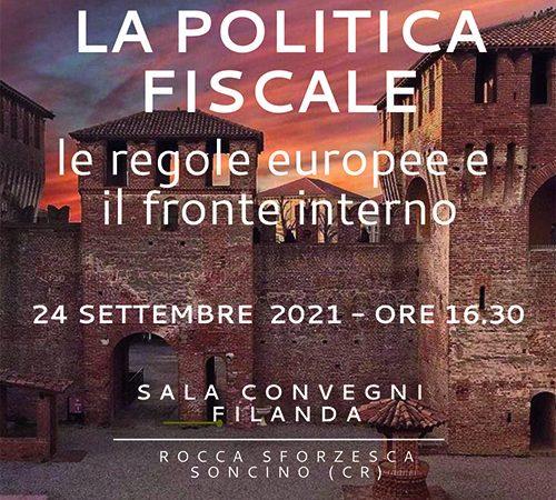 La politica fiscale: le regole europee e il fronte interno.  A Soncino una convention di livello nazionale per parlare delle misure fiscali necessarie per il rilancio delle imprese.