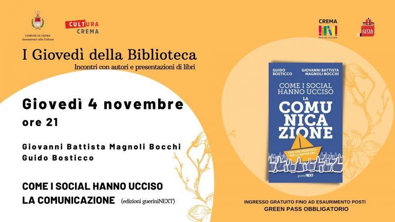 Torna la rassegna I Giovedì della biblioteca     apertura con Giovanni Battista Magnoli Bocchi e Guido Bosticco  con una riflessione sulla comunicazione al tempo dei Social